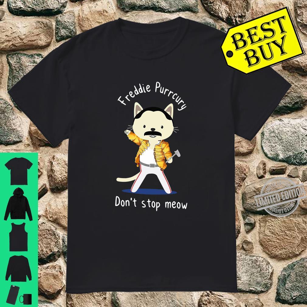 purrrrr-cury Tshirt - dont stop meow freddie